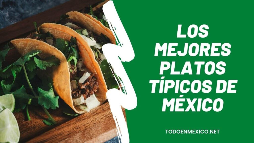 Los mejores Platos típicos de México