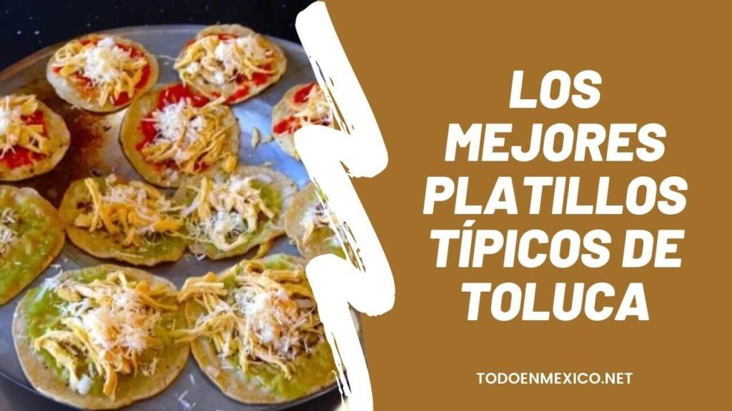 Los mejores platillos típicos de Toluca