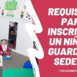 Requisitos para inscribir a un niño en guardería SEDESOL